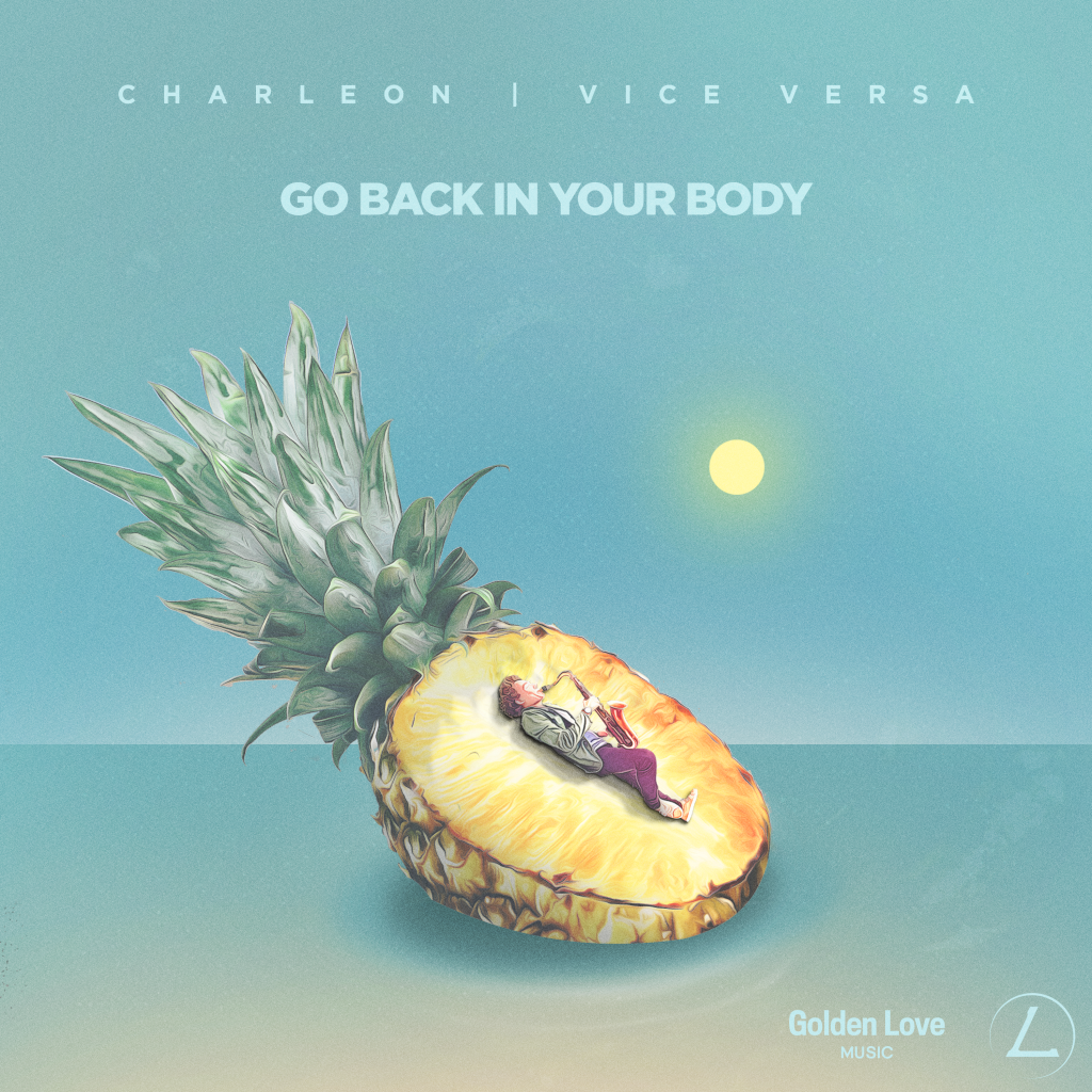 CHARLEON & Vice Versa - Go Back In Your Body