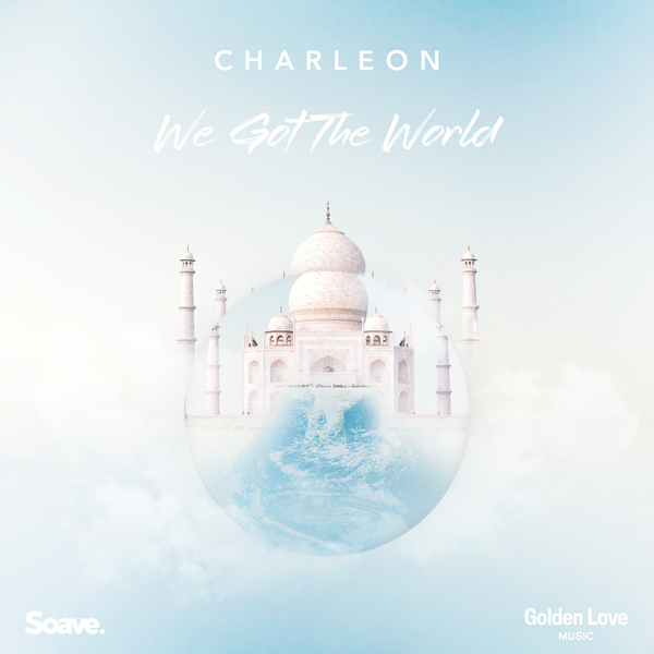 Charleon - We Got The World